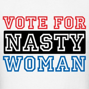 Vote For Nasty Woman T-Shirts - Men's T-Shirt