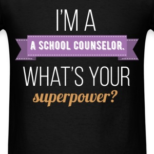 I'm a school counselor. What's your superpower? - Men's T-Shirt