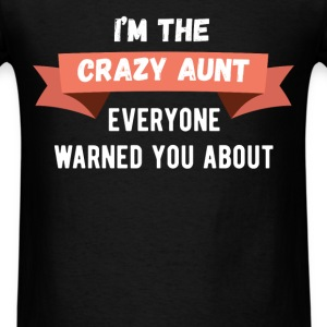 I'm the crazy aunt everyone warned you about - Men's T-Shirt