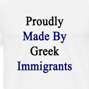 proudly_made_by_greek_immigrants T-Shirts - Men's Premium T-Shirt