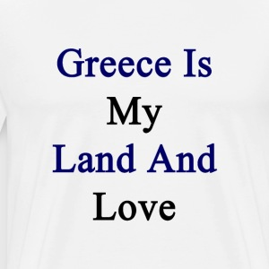 greece_is_my_land_and_love T-Shirts - Men's Premium T-Shirt