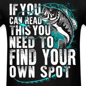 Fishing Find Your Own Spot - Men's T-Shirt