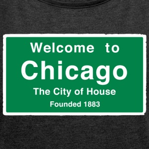 Chicago The City of House - Women´s Roll Cuff T-Shirt