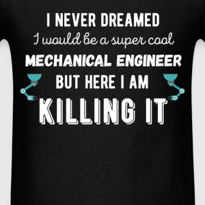I never dreamed I would be a super cool Computer S - Men's T-Shirt
