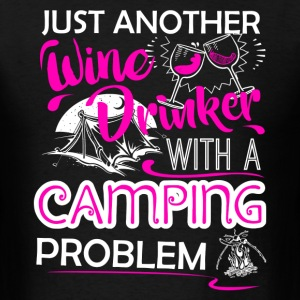 Wine Drinker With Camping Problem Shirt - Men's T-Shirt