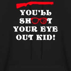 You'll Shoot Your Eye Out Kid - Men's Hoodie