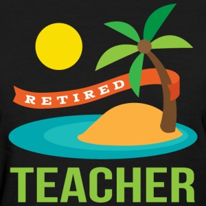 Teacher Retirement Gift T-Shirts - Women's T-Shirt