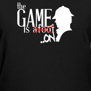 The Game is Afoot On - Women's T-Shirt
