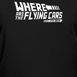 Were Are The Flying Cars - Women's T-Shirt