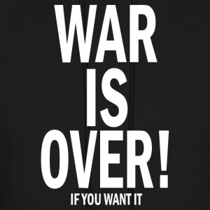 War is Over if You Want It - Men's Hoodie