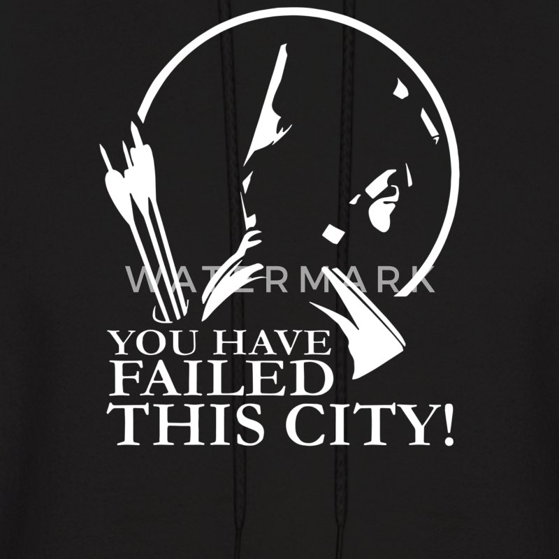 You Have Failed this City - Men's Hoodie