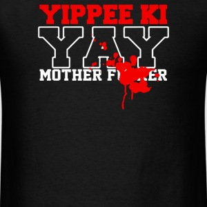 Yippee Ki Yay - Men's T-Shirt