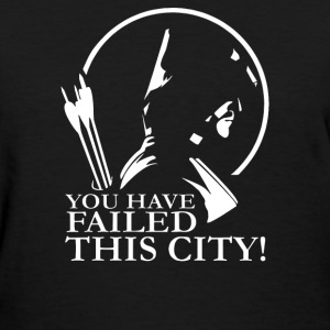 You Have Failed this City - Women's T-Shirt