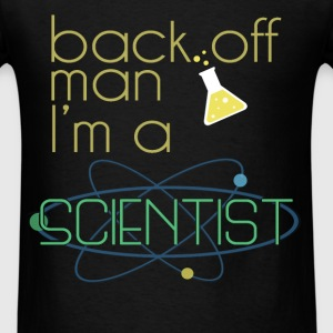Back off man I'm a Scientist - Men's T-Shirt