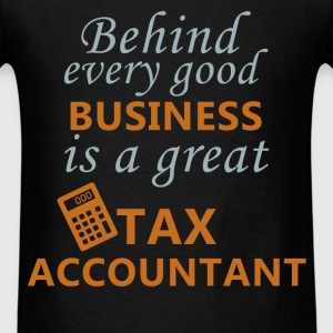 Behind every good business is a great tax accounta - Men's T-Shirt
