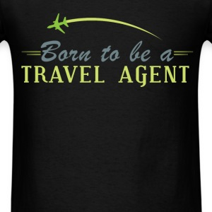 Born to be a travel agent. - Men's T-Shirt