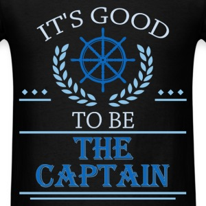 It's good to be the captain - Men's T-Shirt