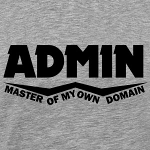 admin master of my own domain T-Shirts - Men's Premium T-Shirt