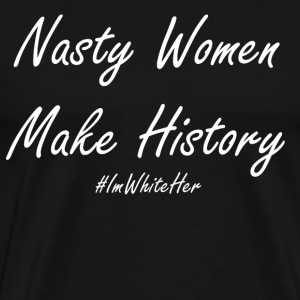 Nasty Women - Men's Premium T-Shirt