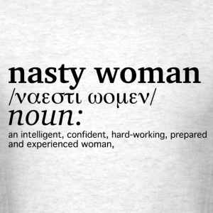 Nasty Woman T-Shirts - Men's T-Shirt