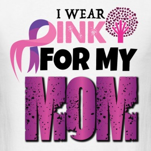 I WEAR PINK FOR MY MOM T-Shirts - Men's T-Shirt