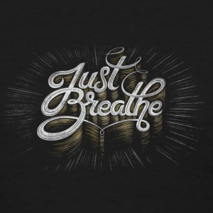 just breathe T-Shirts - Women's T-Shirt