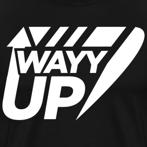 Wayy Up (Drake Slang) Design - Men's Premium T-Shirt