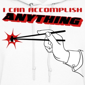 I Can Accomplish Anything Hoodies - Women's Hoodie