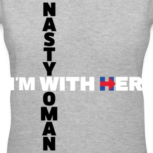 Nasty Woman.  I'm With Her - Women's V-Neck T-Shirt