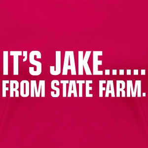 Jake From State Farm  - Women's Premium T-Shirt