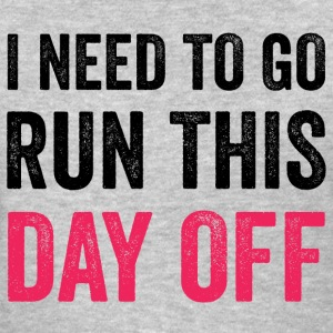 I Need to Go Run This Day Off T-Shirts - Women's T-Shirt