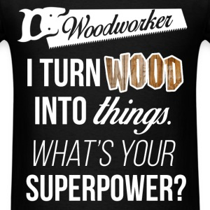 Woodworker. I turn wood into things. What's your s - Men's T-Shirt