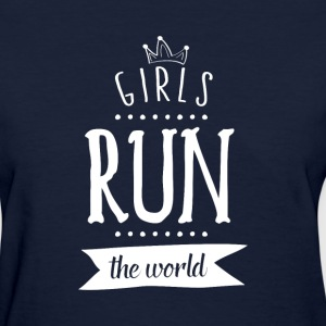Girls Run the world - Women's T-Shirt