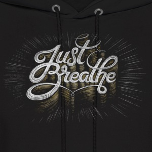 Just Breathe Hoodies - Men's Hoodie