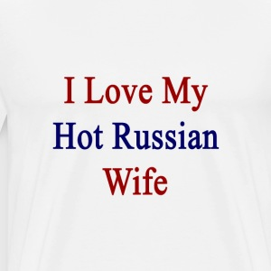 i_love_my_hot_russian_wife T-Shirts - Men's Premium T-Shirt