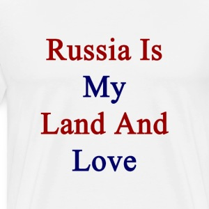 russia_is_my_land_and_love T-Shirts - Men's Premium T-Shirt