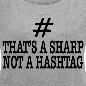 NOT A HASHTAG T-Shirts - Women´s Rolled Sleeve Boxy T-Shirt