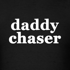 Daddy Chaser - Men's T-Shirt