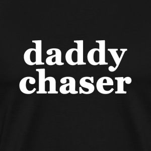 Daddy Chaser - Men's Premium T-Shirt
