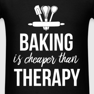 Baking is cheaper than therapy. - Men's T-Shirt