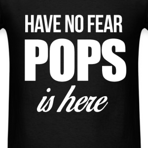 Have no fear Pops is here - Men's T-Shirt