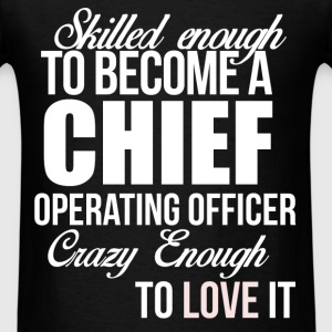 Skilled enough to become a chief operating officer - Men's T-Shirt