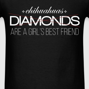 Chihuahuas (xDIAMONDSx) are a girl's best friend - Men's T-Shirt