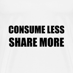 Consume Less Share More - Men's Premium T-Shirt