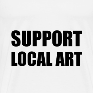 Support Local Art - Men's Premium T-Shirt