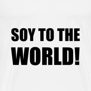 Soy To The World - Men's Premium T-Shirt