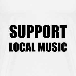 Support Local Music - Men's Premium T-Shirt