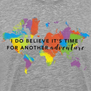 I Do Believe It's Time For Another Adventure T-Shirts - Men's Premium T-Shirt