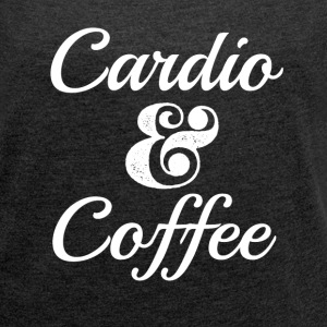 Funny Cardio and Coffee Shirt  - Women´s Roll Cuff T-Shirt
