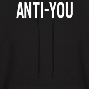 Anti You - Men's Hoodie